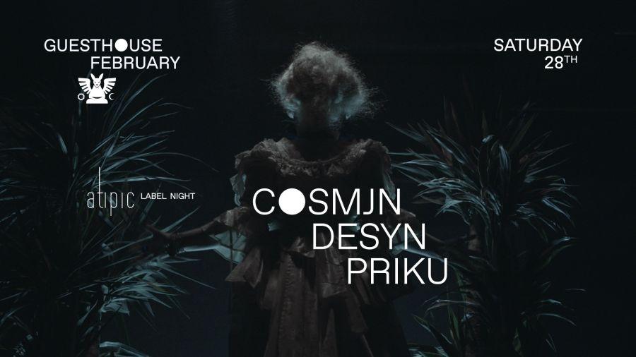 Atipic Label Night: Cosmjn / Desyn / Priku