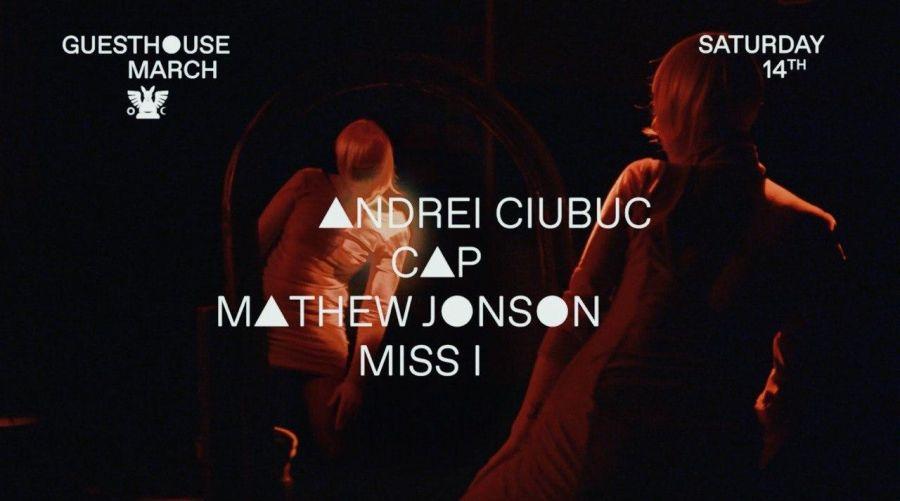 GH 14.03: Andrei Ciubuc / Cap / Mathew Jonson / Miss I