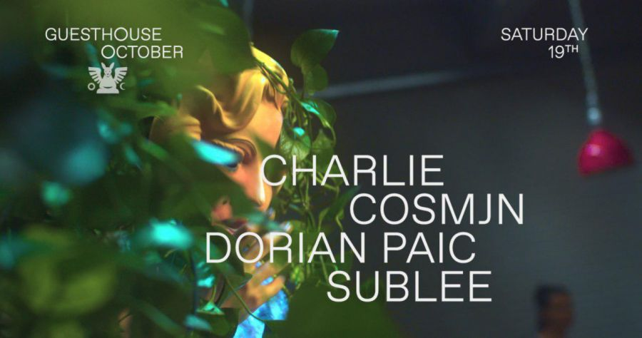 GH 19.10: Charlie / Cosmjn / Dorian Paic / Sublee